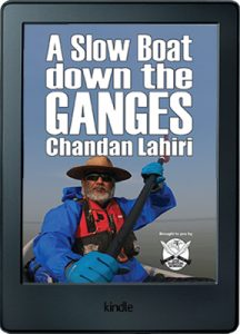 A Slow Boat Down the Ganges Kindle edition