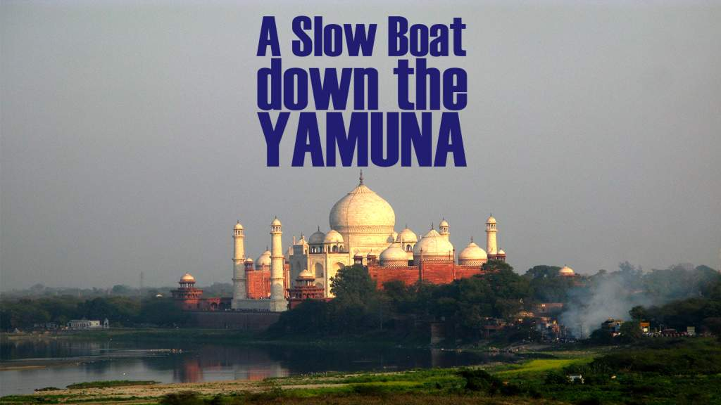 A Slow Boat Down the Yamuna